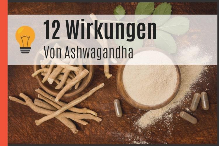 12 Wirkungen von Ashwagandha