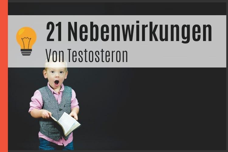 21 Nebenwirkungen von Testosteron