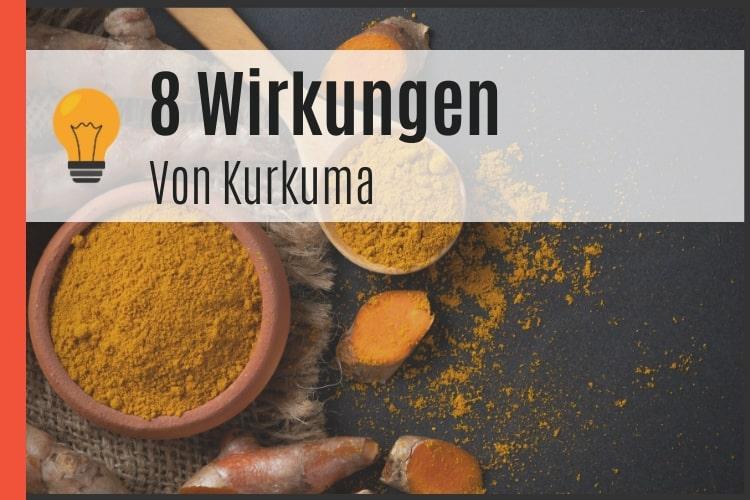 8 Wirkungen von Kurkuma