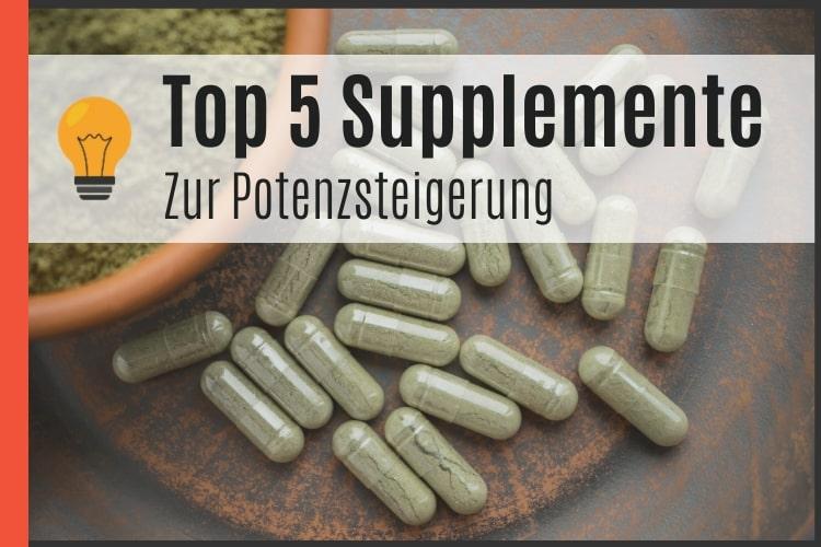 Die besten Supplemente zur Potenzsteigerung