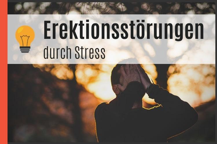 Erektionsstörungen durch Stress