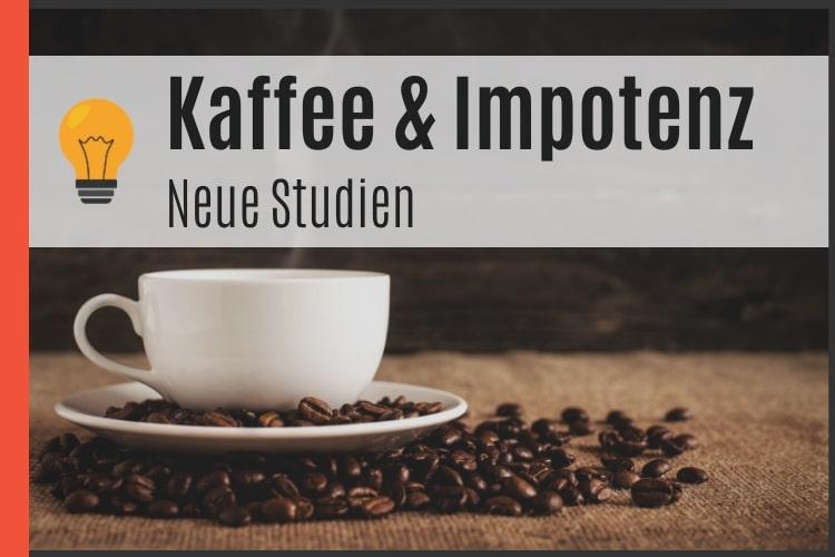 Kaffee und Impotenz