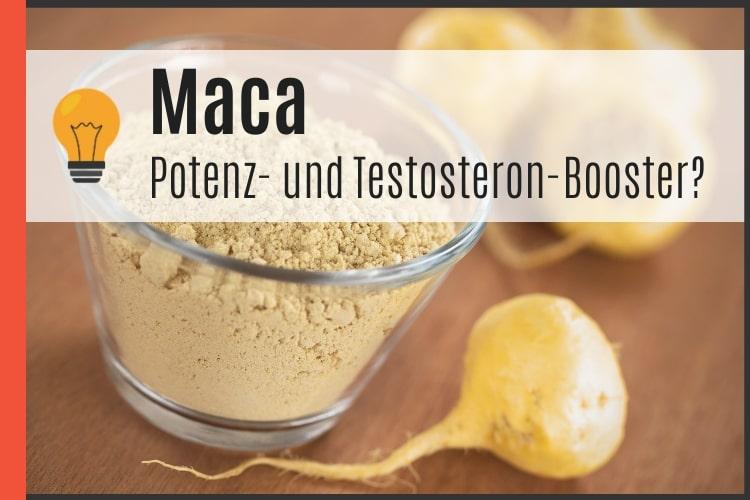 Maca als Potenz- und Testosteron-Booster
