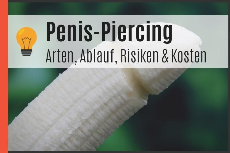 Penis-Piercing - Arten, Ablauf, Risiken und Kosten