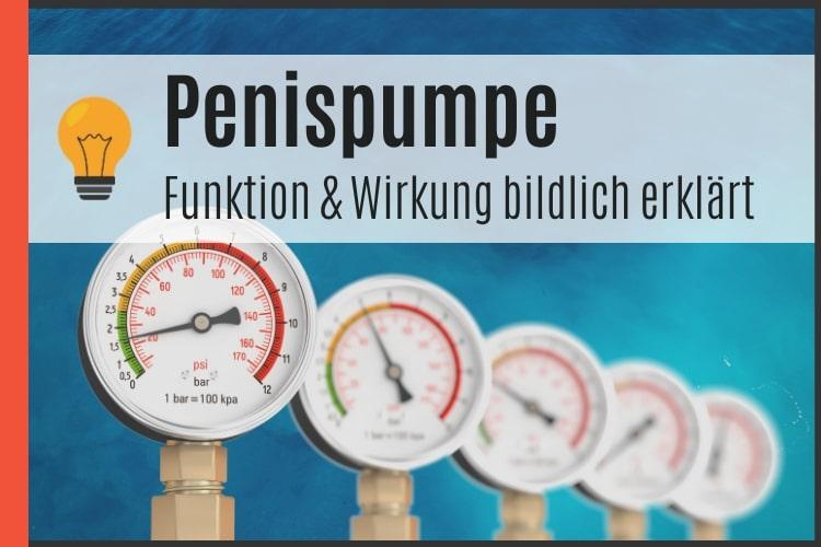Penispumpe - Funktion und Wirkung erklärt