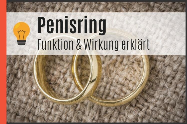 Penisring   Funktion, Wirkung & Benutzung bildlich erklärt