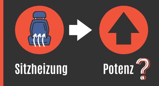 Sitzheizung und Potenz
