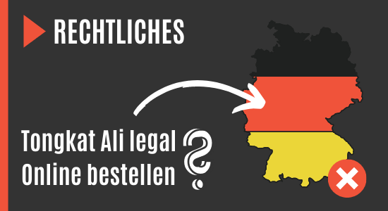 Tongkat Ali legal in Deutschland kaufen