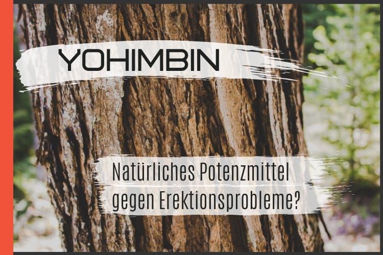 Yohimbine - Natürliches Potenzmittel gegen Erektionsprobleme