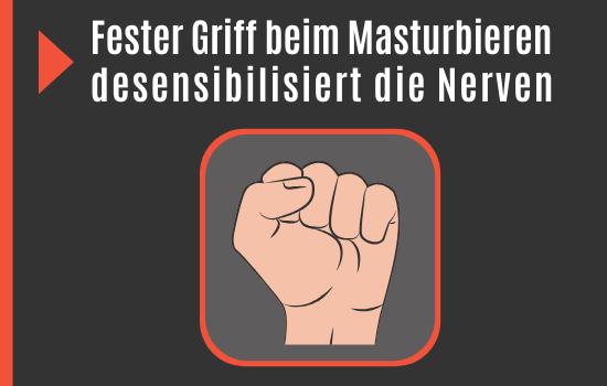 Fester Griff beim Masturbieren
