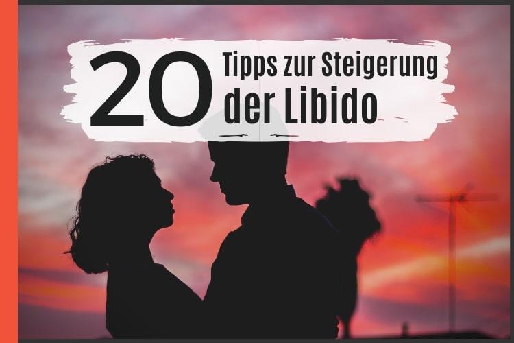 Libido Steigern - 20 Tipps