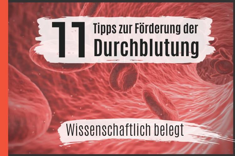 11 Tipps zur Förderung der Durchblutung