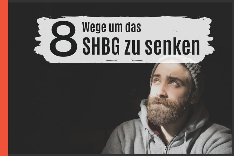 8 Wege das SHBG zu senken