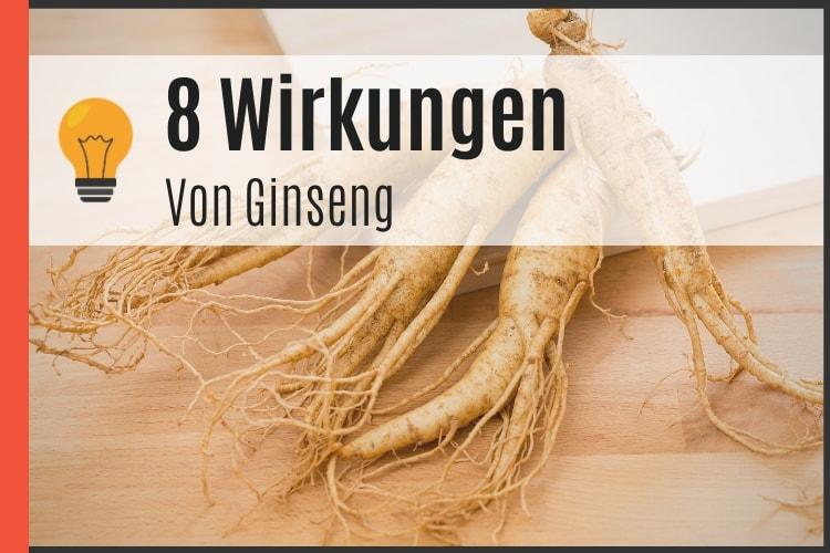 8 Wirkungen von Ginseng