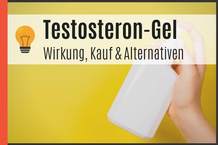 Testosteron Gel Muskelaufbau