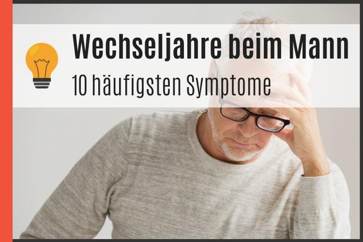 Wechseljahre beim Mann - Symptome