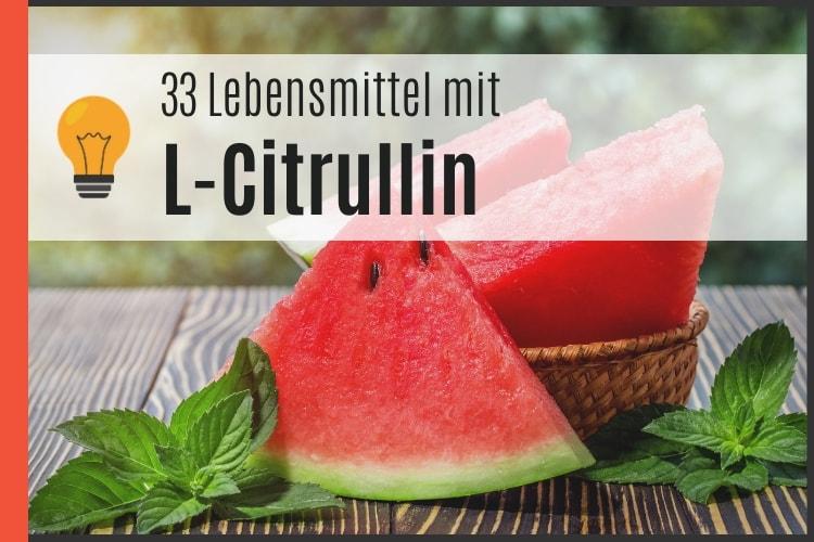 Lebensmittel mit L-Citrullin