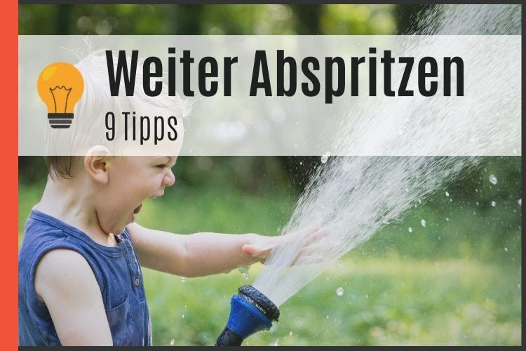 Weiter abspritzen - Tipps