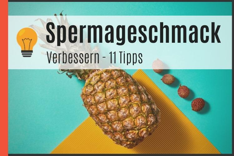 Spermageschmack verbessern - 11 Tipps