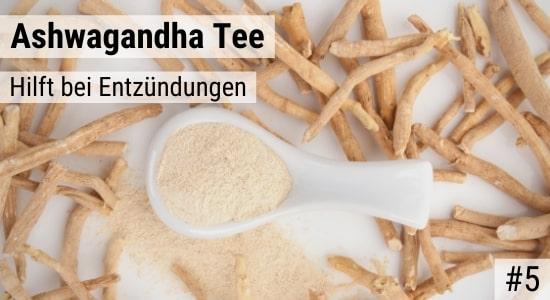 Ashwagandha Tee hilft bei Entzündungen