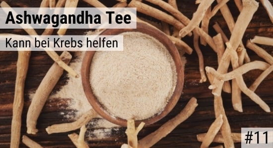 Ashwagandha Tee kann bei Krebs helfen
