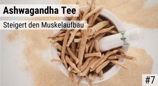 Ashwagandha Tee steigert die Muskelkraft