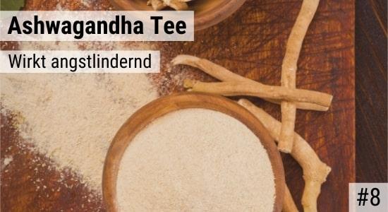 Ashwagandha Tee wirkt angstlindernd