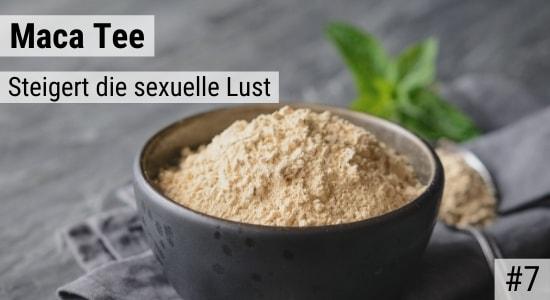 Maca Tee steigert die sexuelle Lust