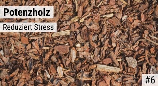 Potenzholz reduziert Stress